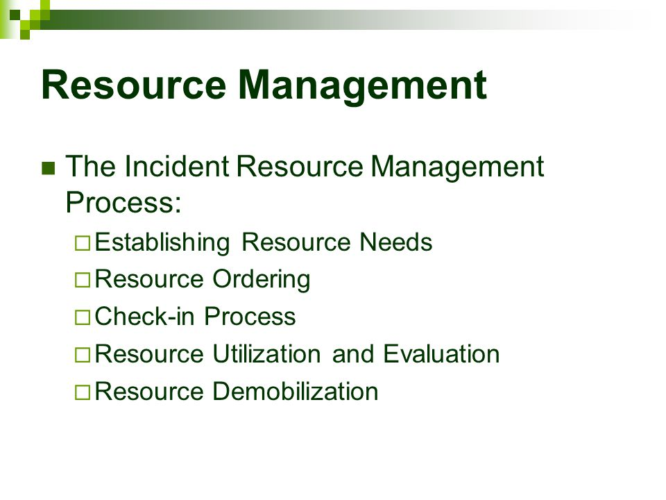 Resource Management The Incident Resource Management Process: