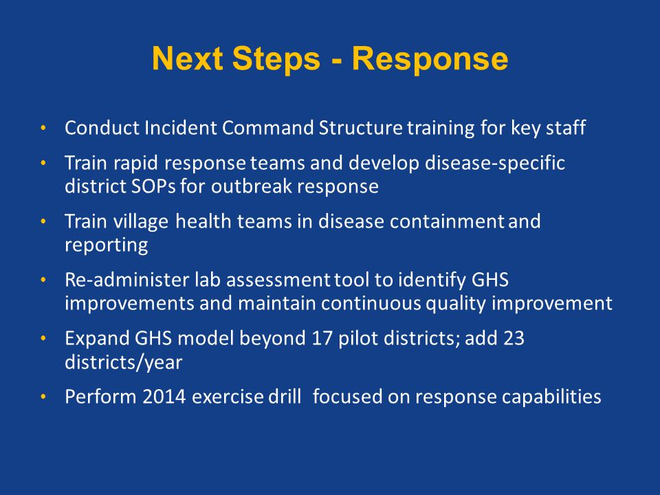 Next Steps - Response Conduct Incident Command Structure training for key staff.