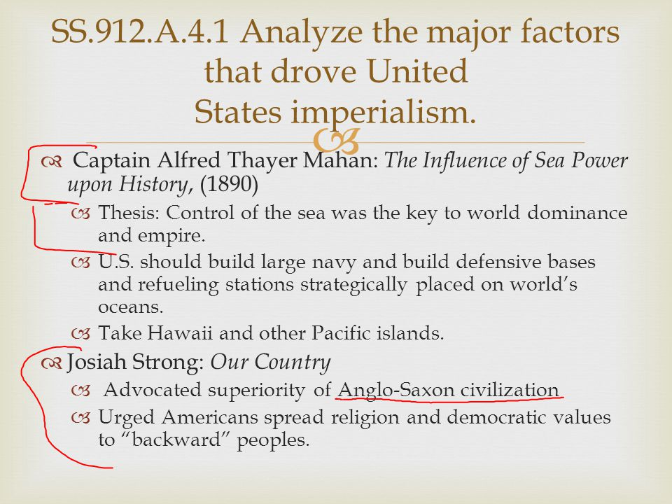 SS.912.A.4.1 Analyze the major factors that drove United States imperialism.