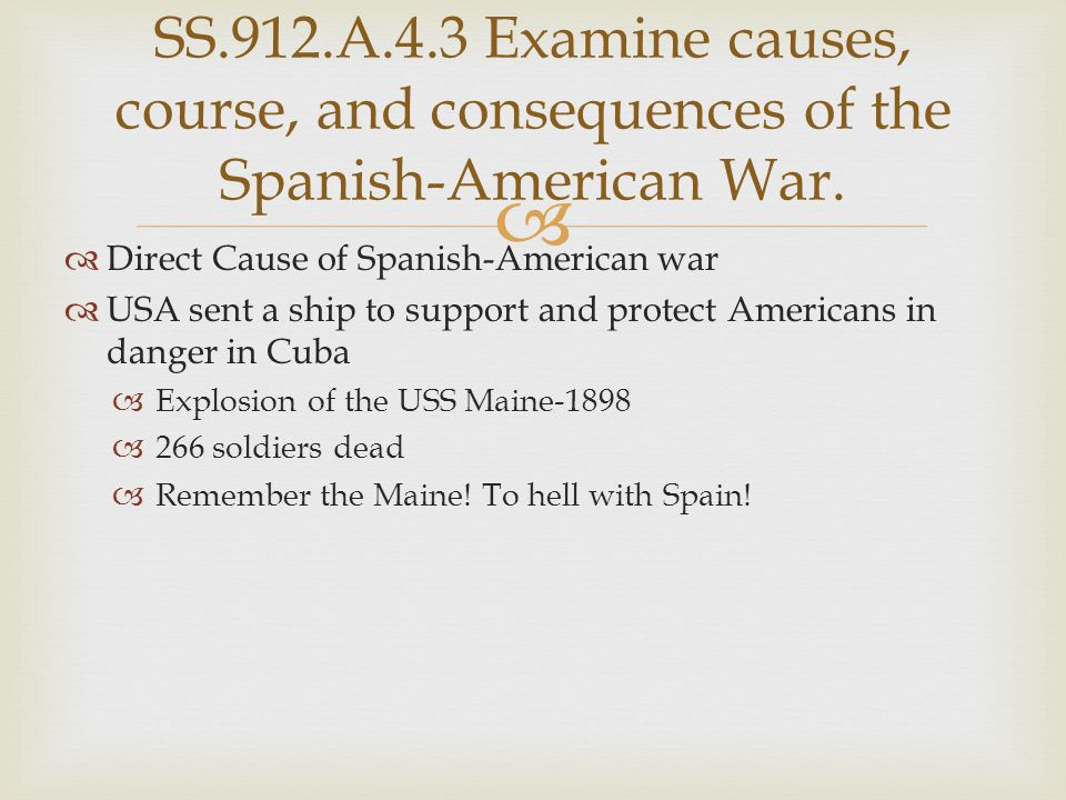 SS.912.A.4.3 Examine causes, course, and consequences of the Spanish-American War.
