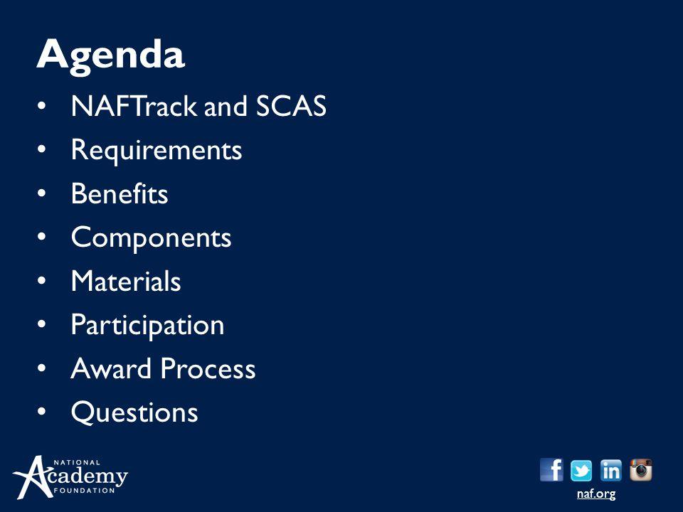 Agenda NAFTrack and SCAS Requirements Benefits Components Materials