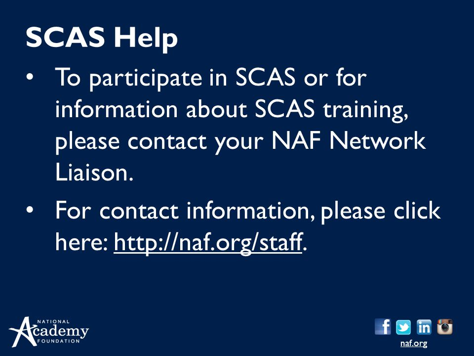 SCAS Help To participate in SCAS or for information about SCAS training, please contact your NAF Network Liaison.