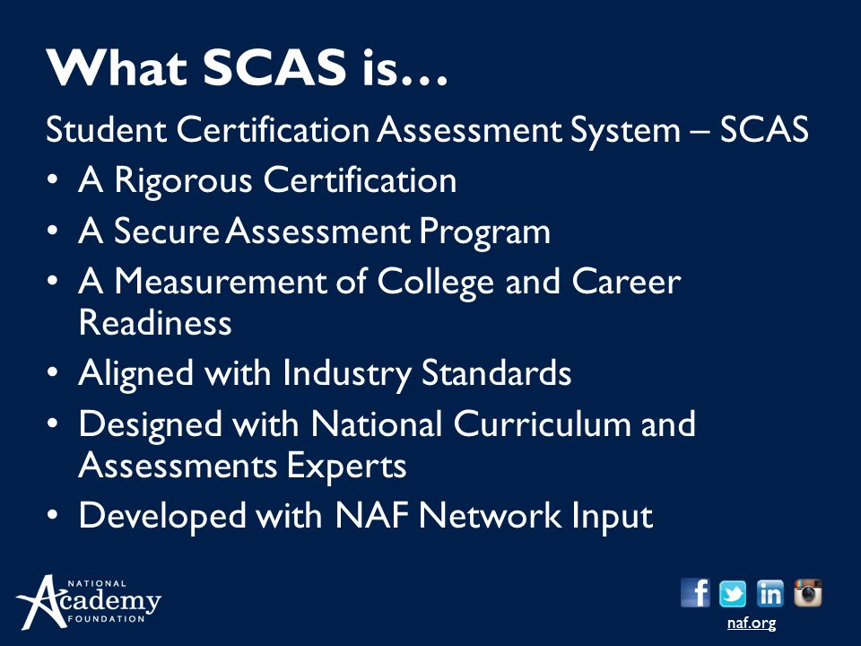 What SCAS is… Student Certification Assessment System – SCAS