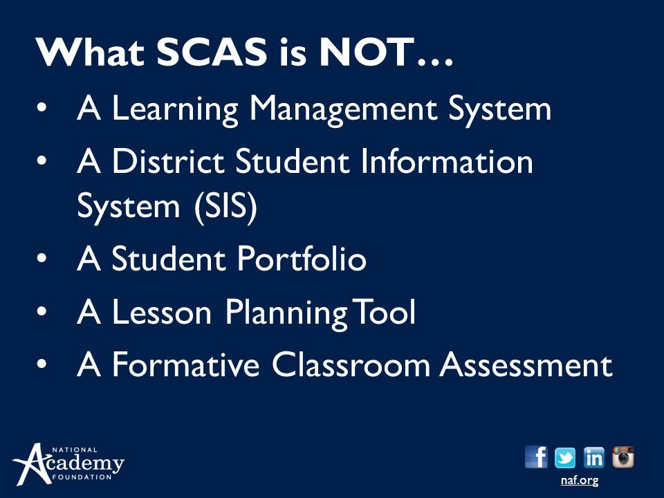 What SCAS is NOT… A Learning Management System