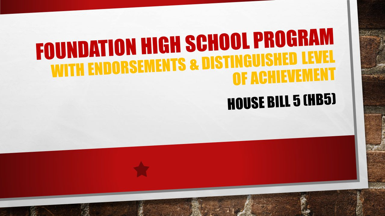 Foundation High School Program with endorsements & Distinguished Level of Achievement