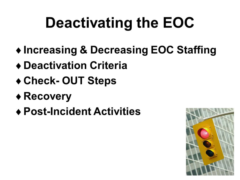 Deactivating the EOC Increasing & Decreasing EOC Staffing