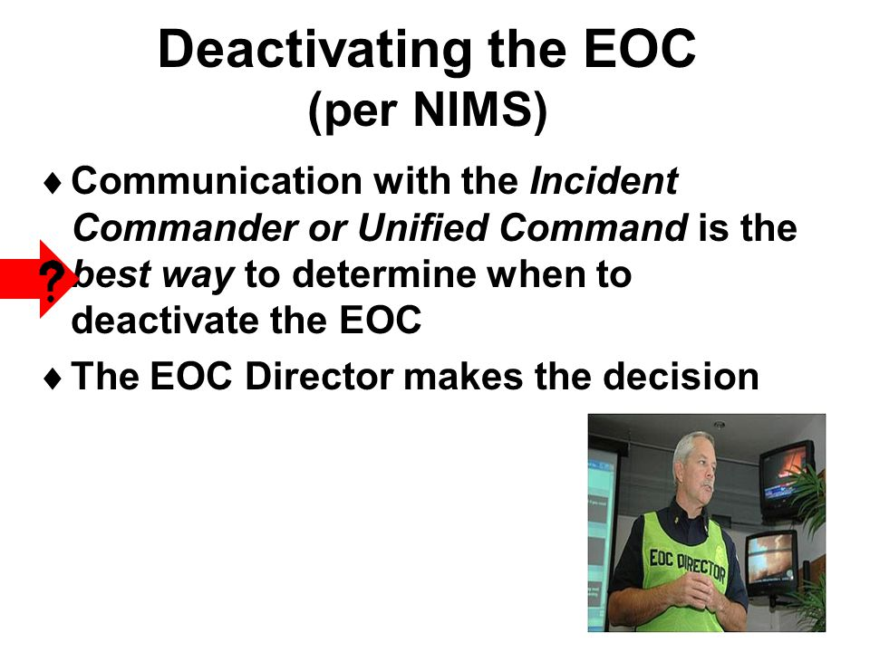 Deactivating the EOC (per NIMS)