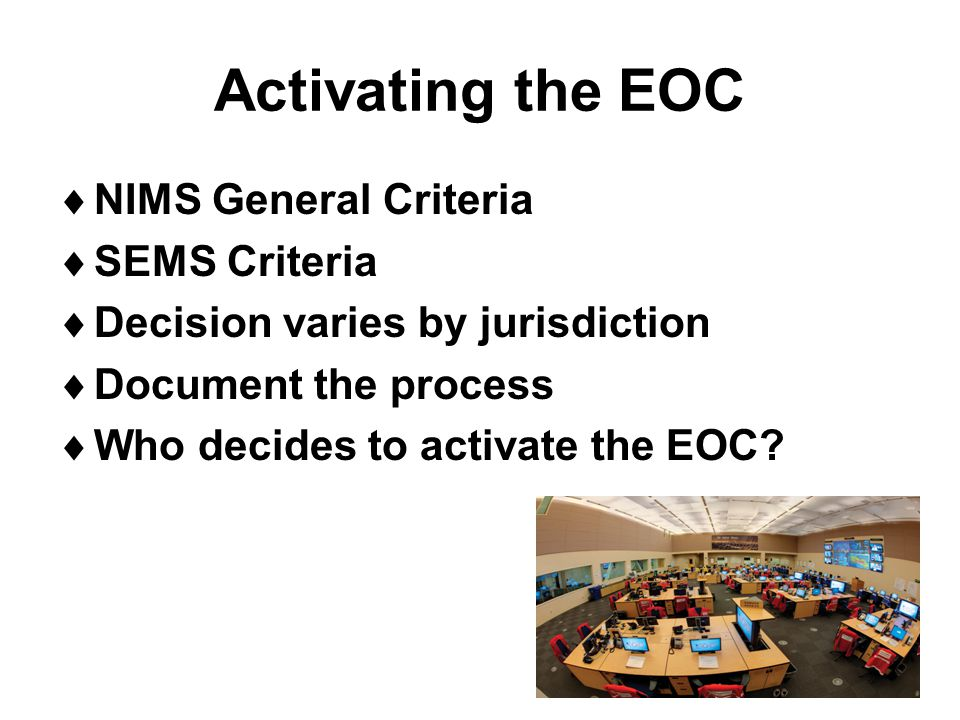 Activating the EOC NIMS General Criteria SEMS Criteria