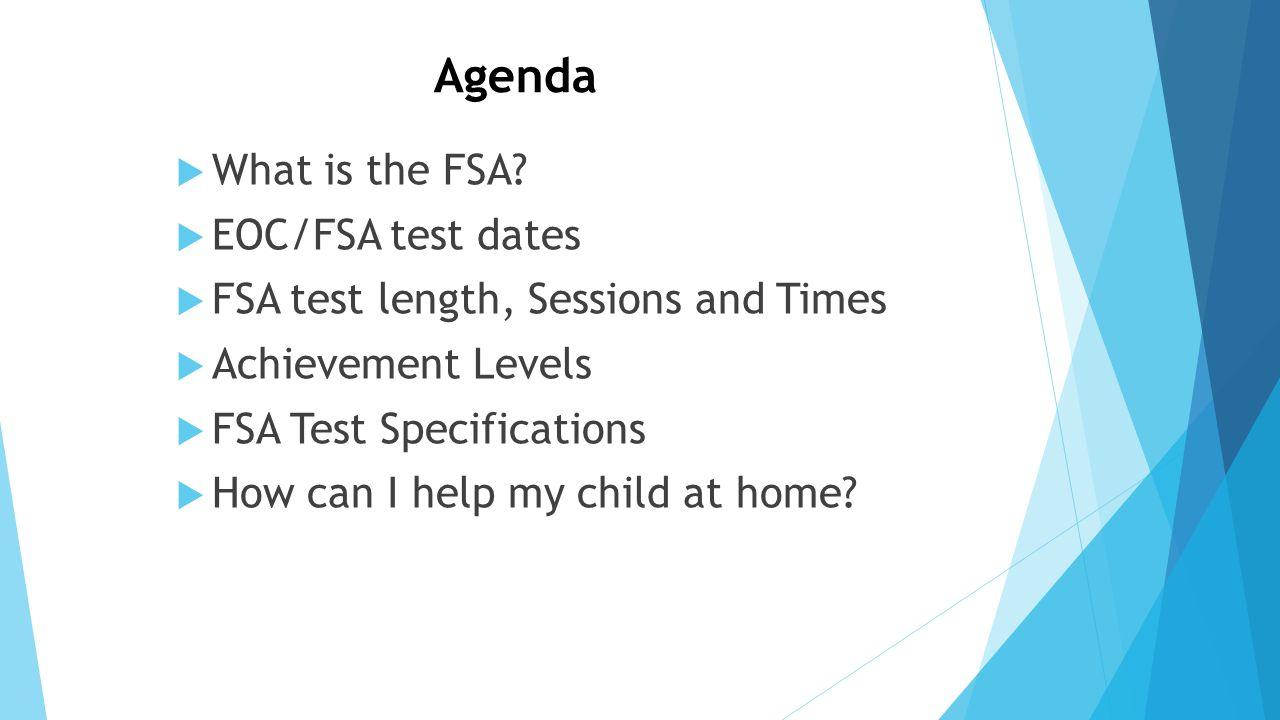 Agenda What is the FSA EOC/FSA test dates