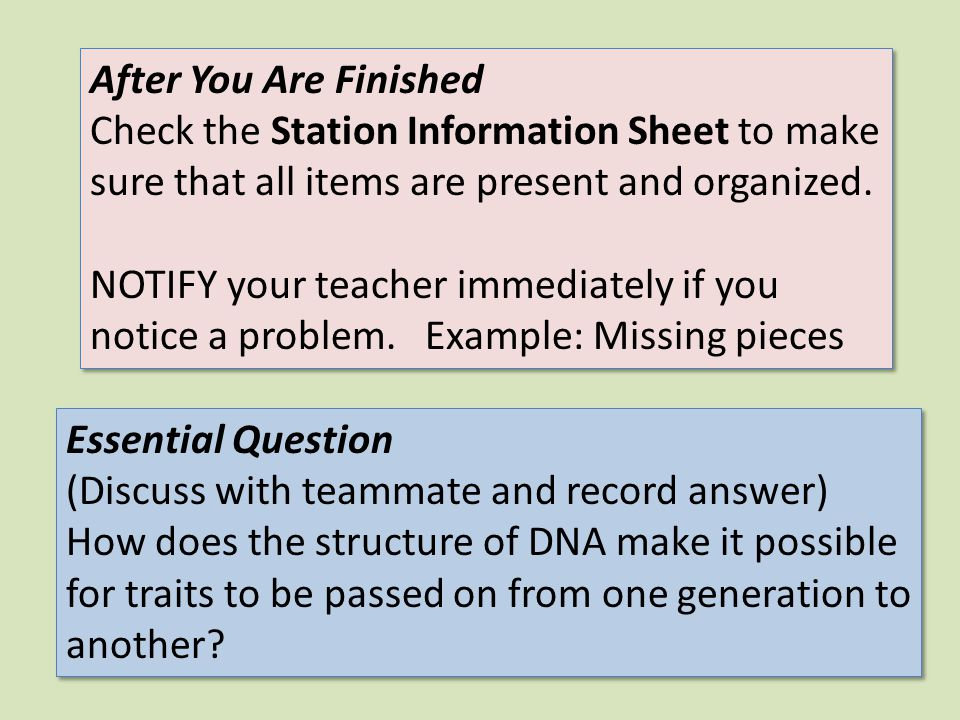 After You Are Finished Check the Station Information Sheet to make sure that all items are present and organized.