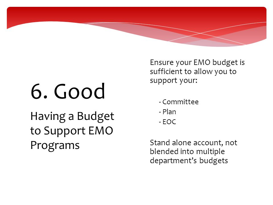 6. Good Having a Budget to Support EMO Programs