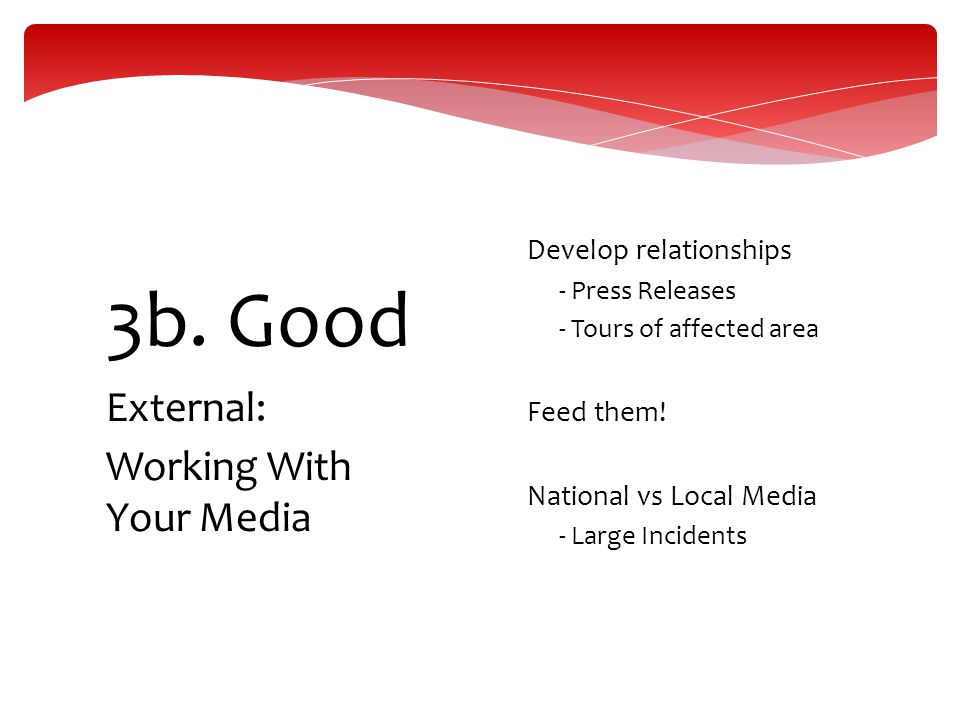3b. Good External: Working With Your Media Develop relationships