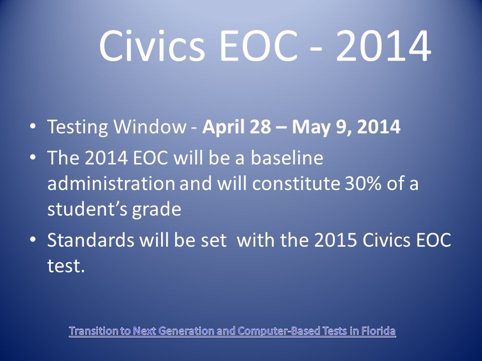 Civics EOC - 2014 Testing Window - April 28 – May 9, 2014