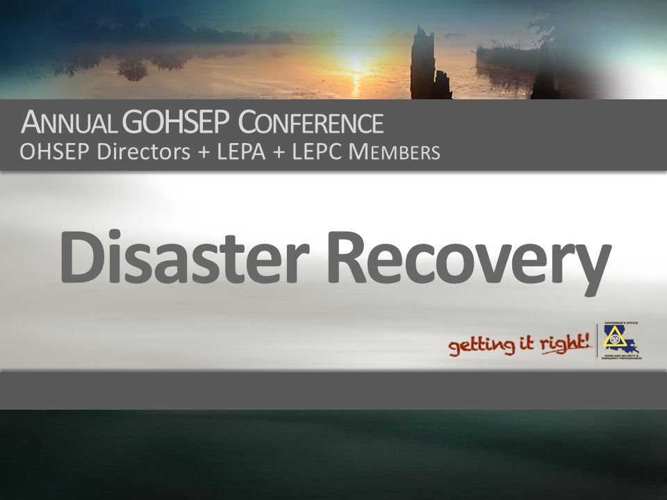 Disaster Recovery Annual GOHSEP Conference