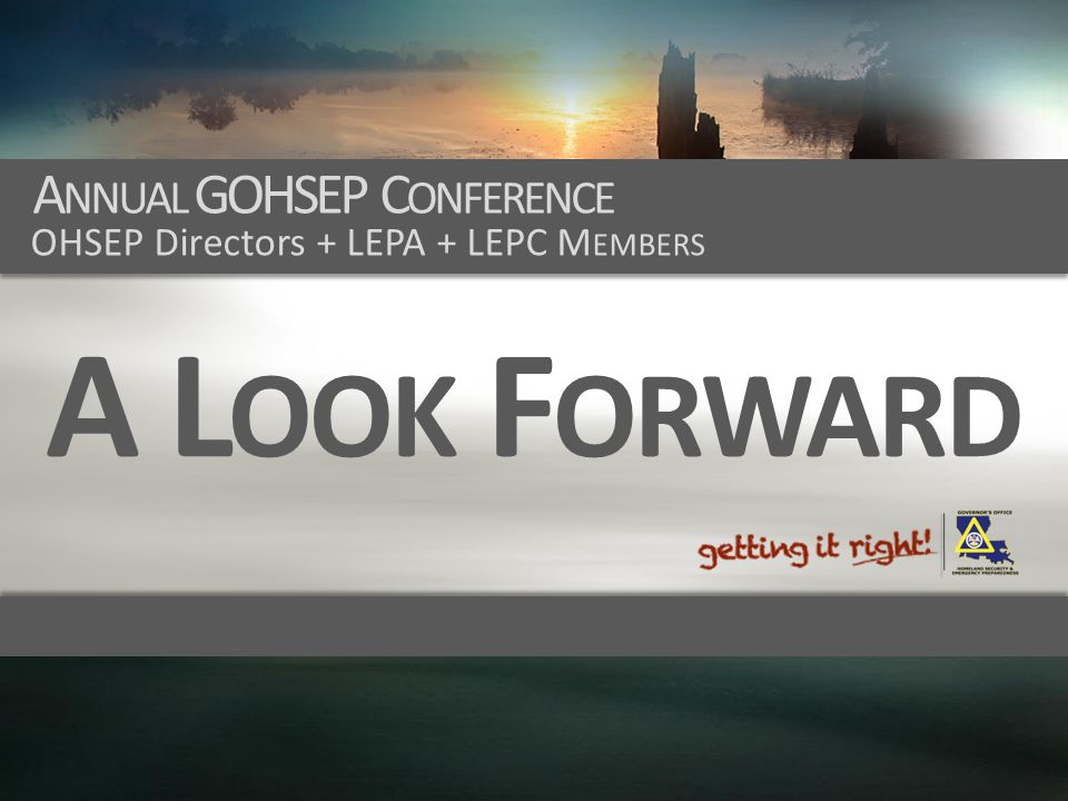 A Look Forward Annual GOHSEP Conference