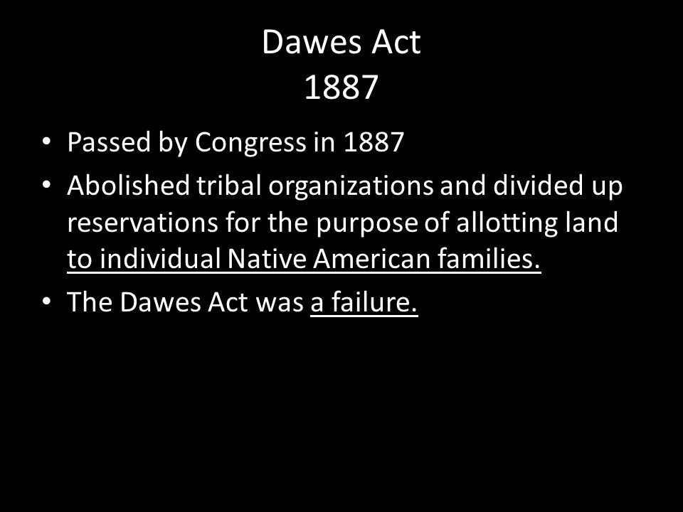 Dawes Act 1887 Passed by Congress in 1887