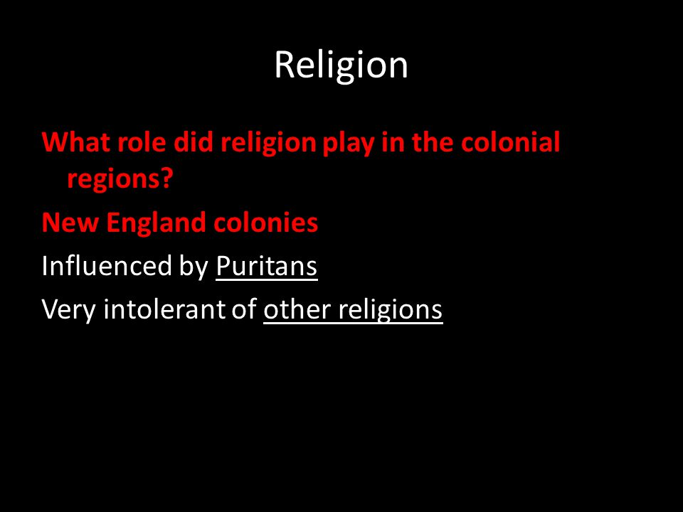 Religion What role did religion play in the colonial regions.