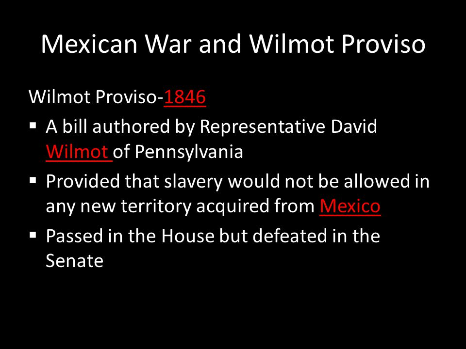 Mexican War and Wilmot Proviso