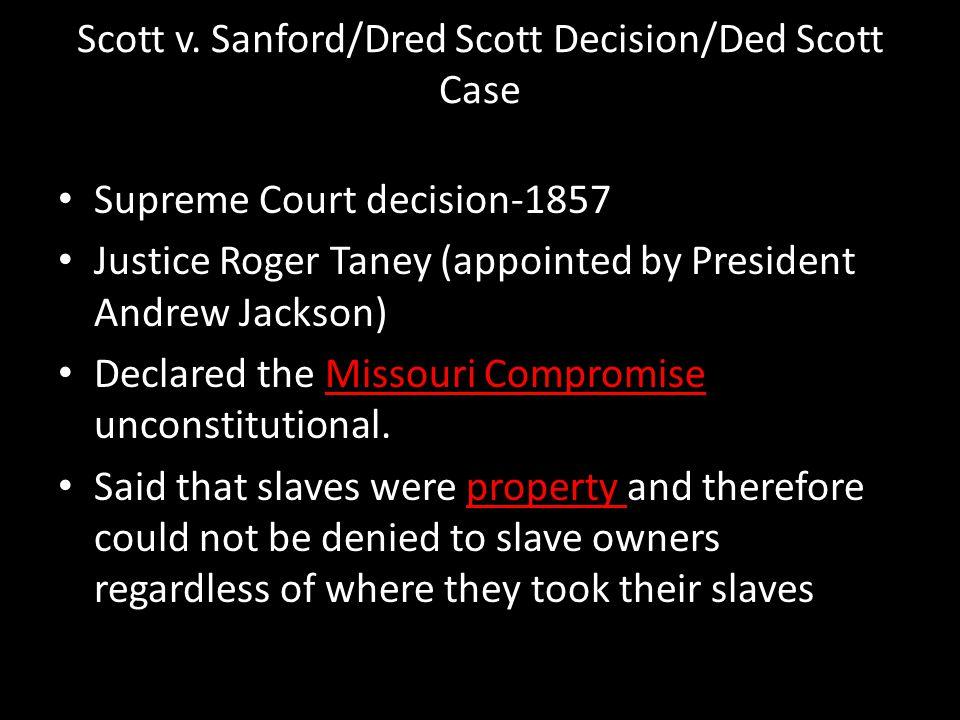 Scott v. Sanford/Dred Scott Decision/Ded Scott Case