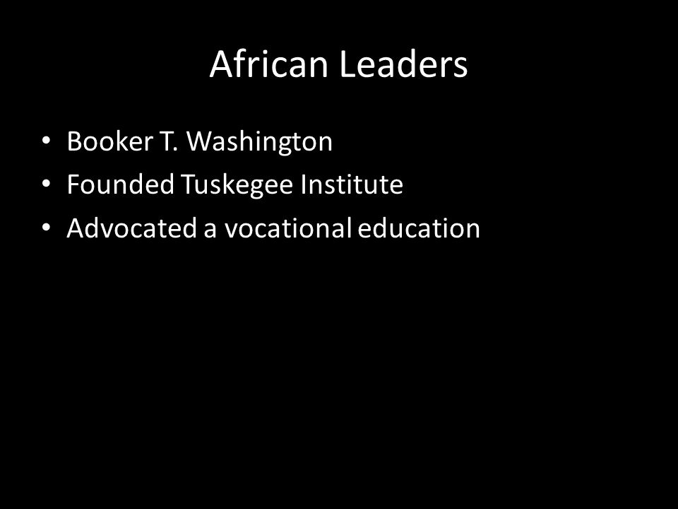 African Leaders Booker T. Washington Founded Tuskegee Institute