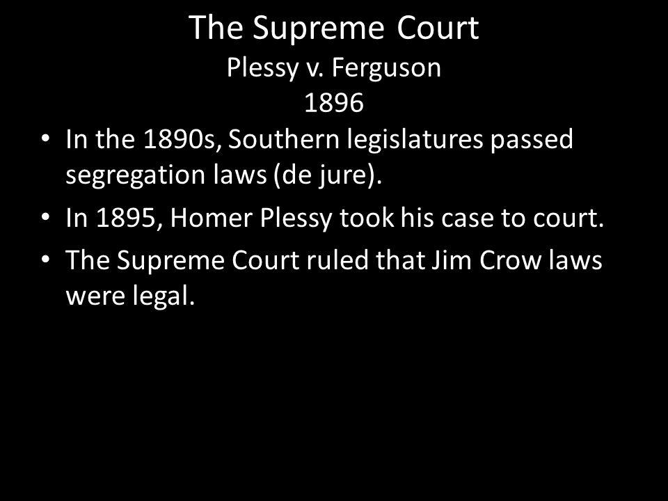 The Supreme Court Plessy v. Ferguson 1896