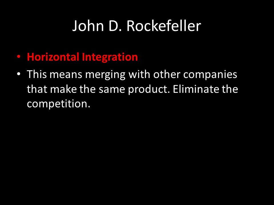 John D. Rockefeller Horizontal Integration