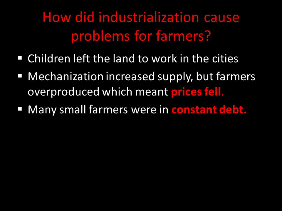 How did industrialization cause problems for farmers