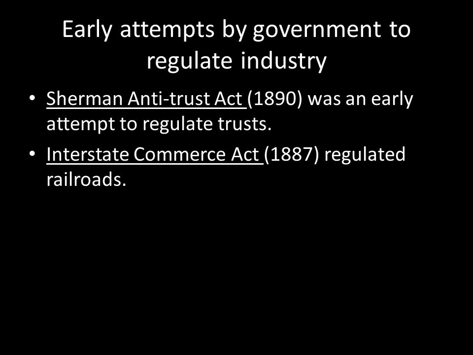 Early attempts by government to regulate industry