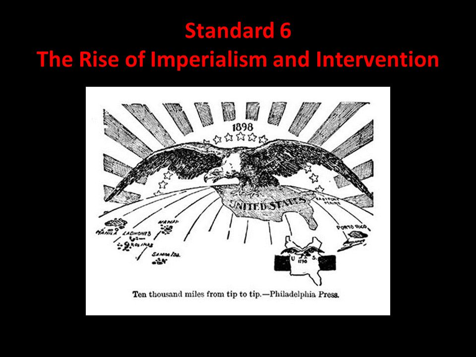 Standard 6 The Rise of Imperialism and Intervention