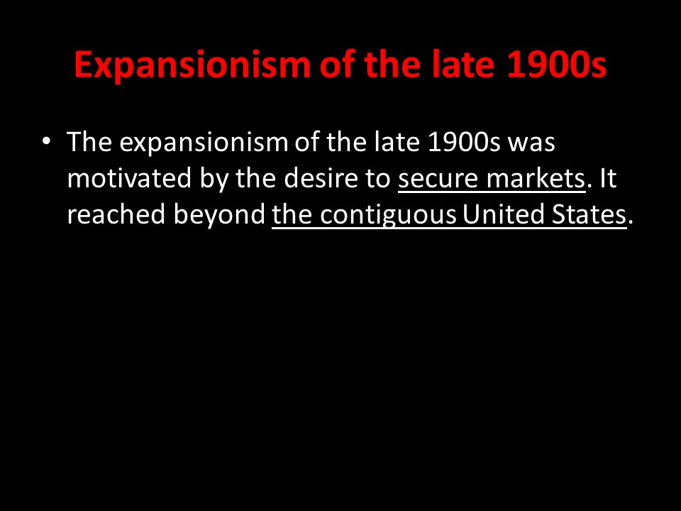 Expansionism of the late 1900s