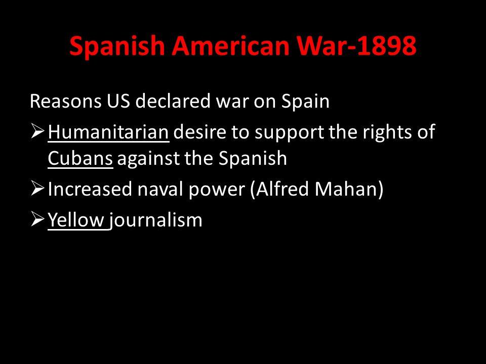 Spanish American War-1898 Reasons US declared war on Spain