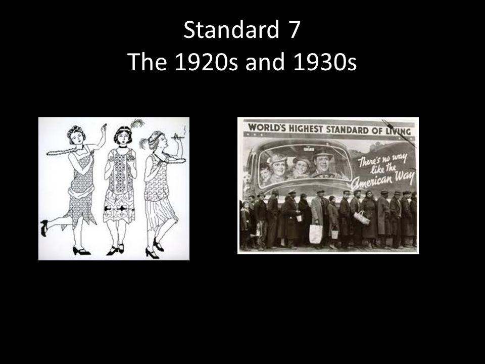 Standard 7 The 1920s and 1930s