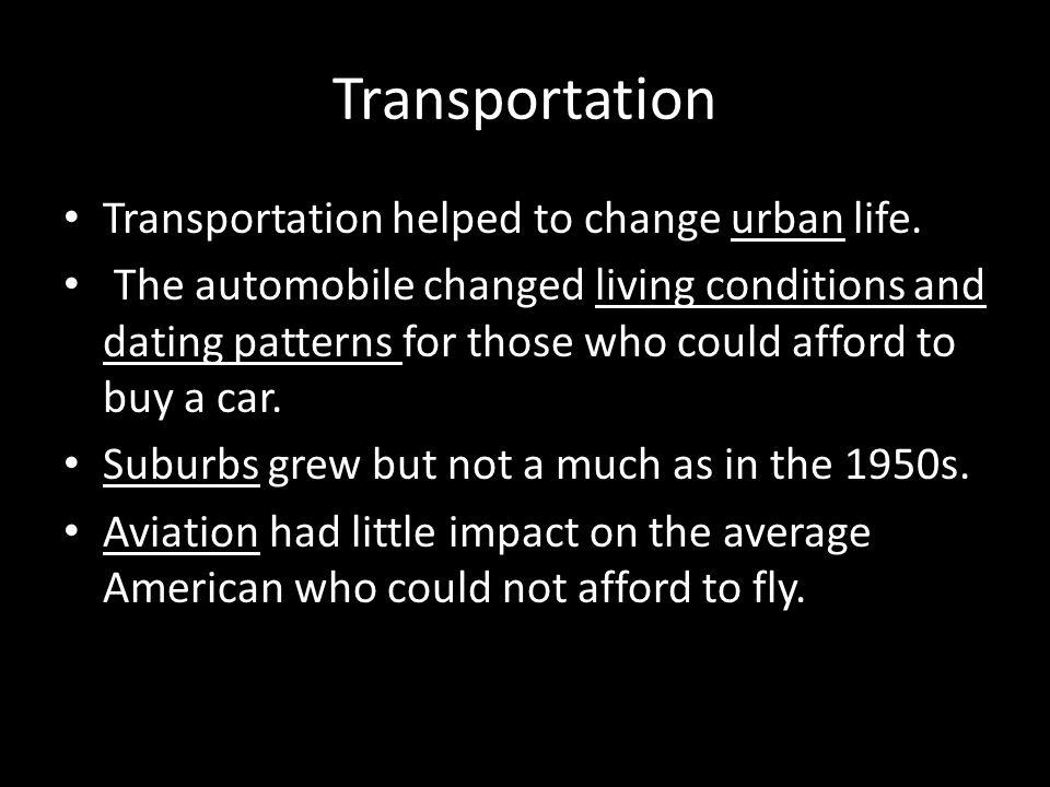 Transportation Transportation helped to change urban life.