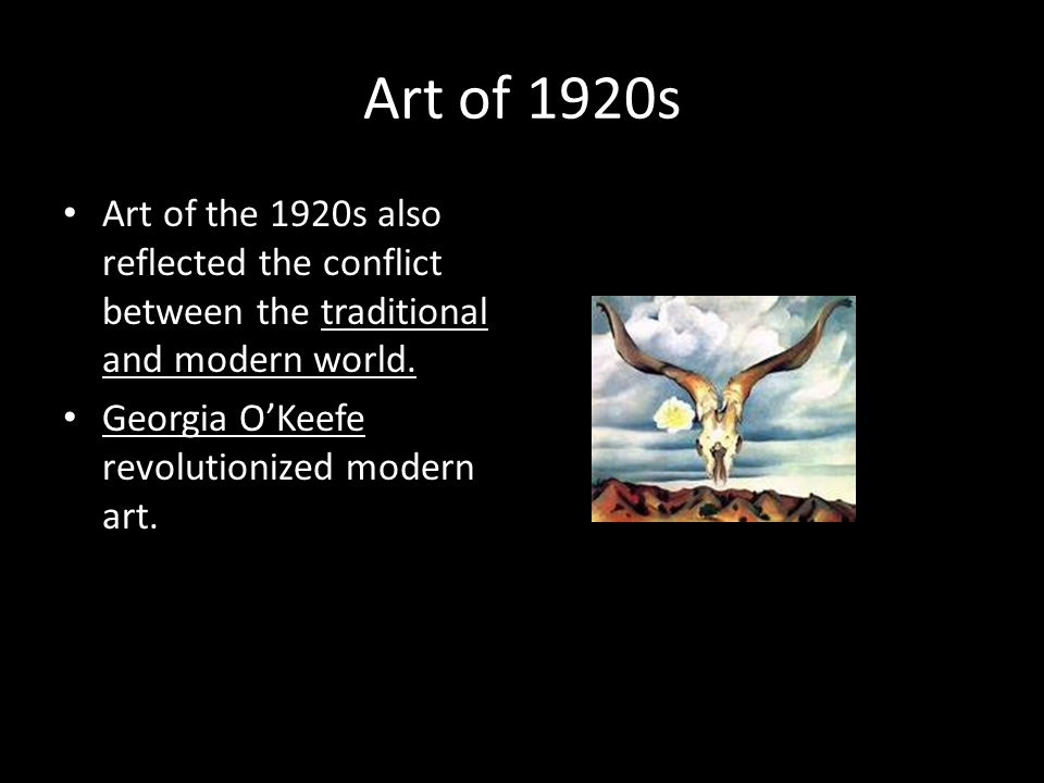 Art of 1920s Art of the 1920s also reflected the conflict between the traditional and modern world.