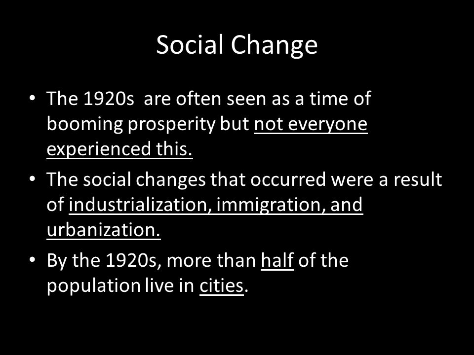 Social Change The 1920s are often seen as a time of booming prosperity but not everyone experienced this.