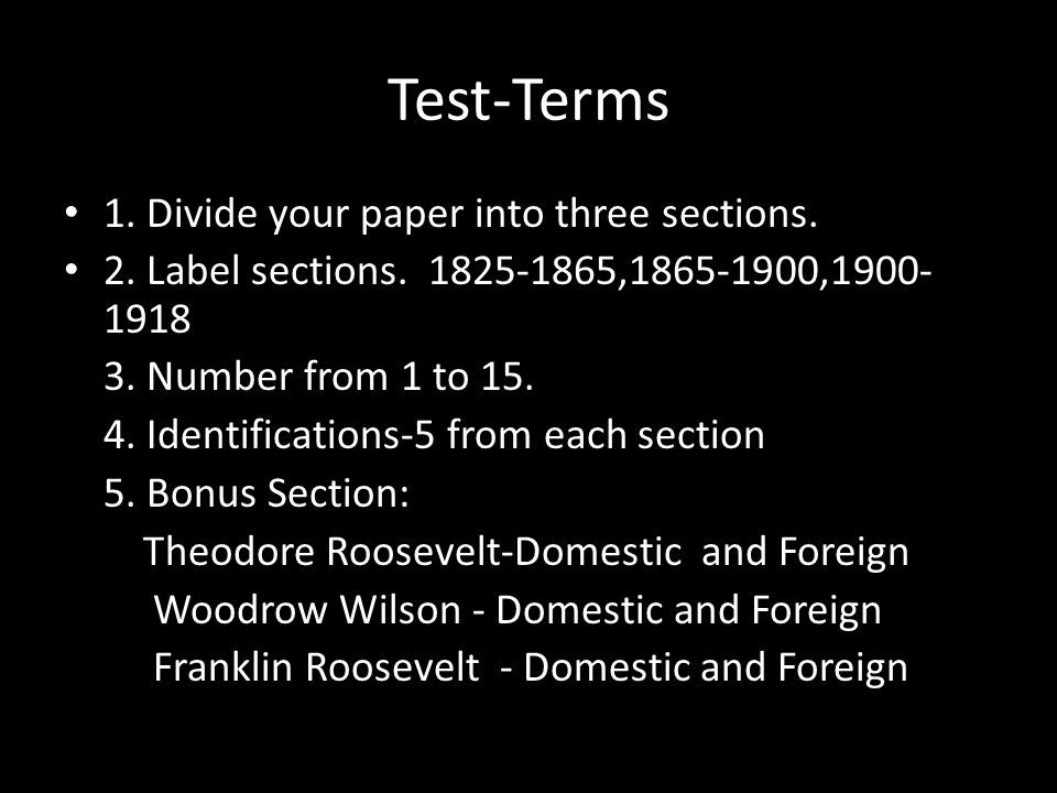 Test-Terms 1. Divide your paper into three sections.