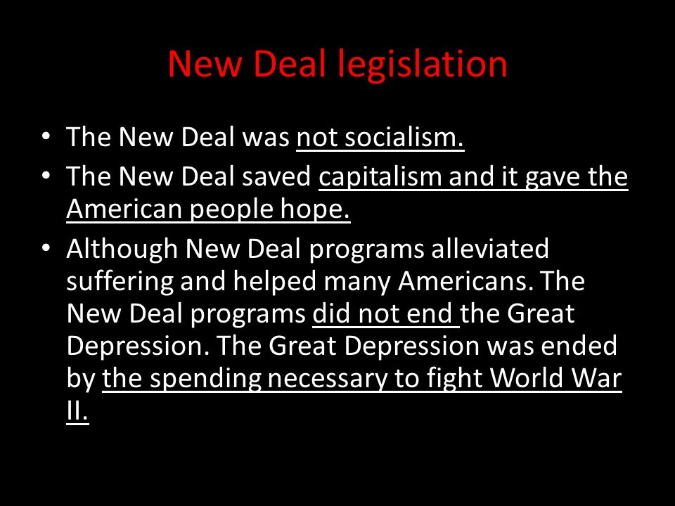 New Deal legislation The New Deal was not socialism.