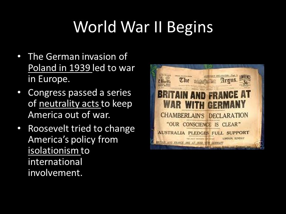 World War II Begins The German invasion of Poland in 1939 led to war in Europe.