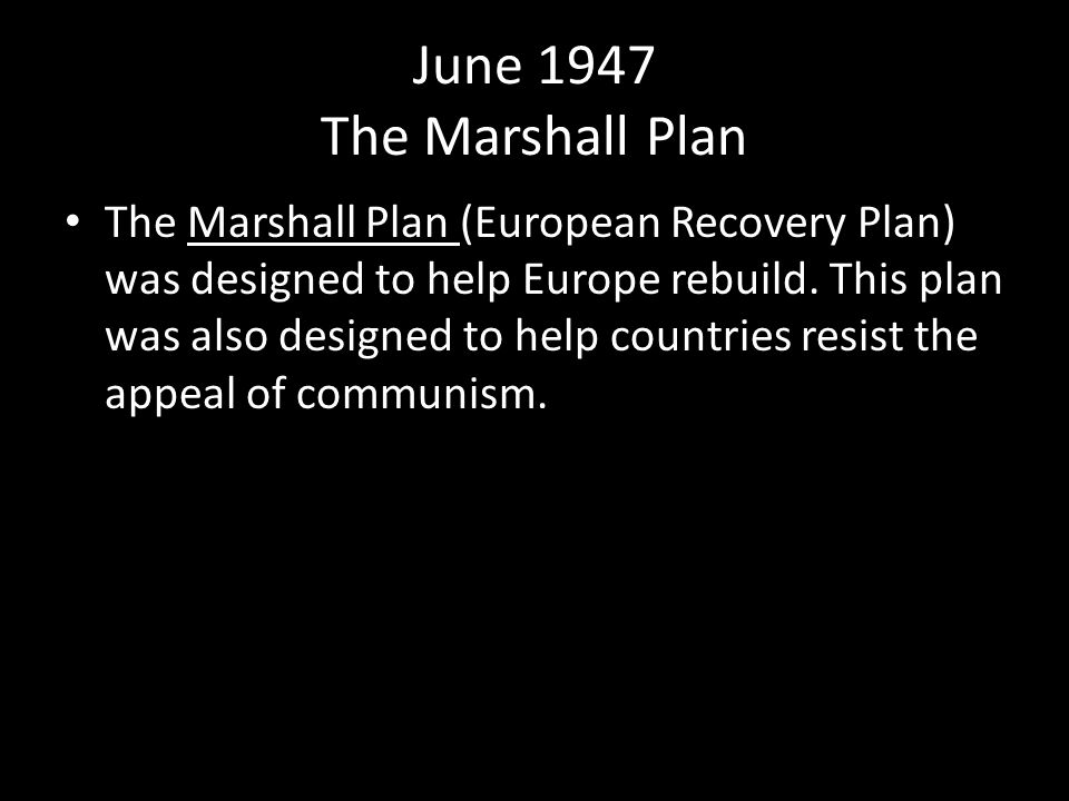 June 1947 The Marshall Plan