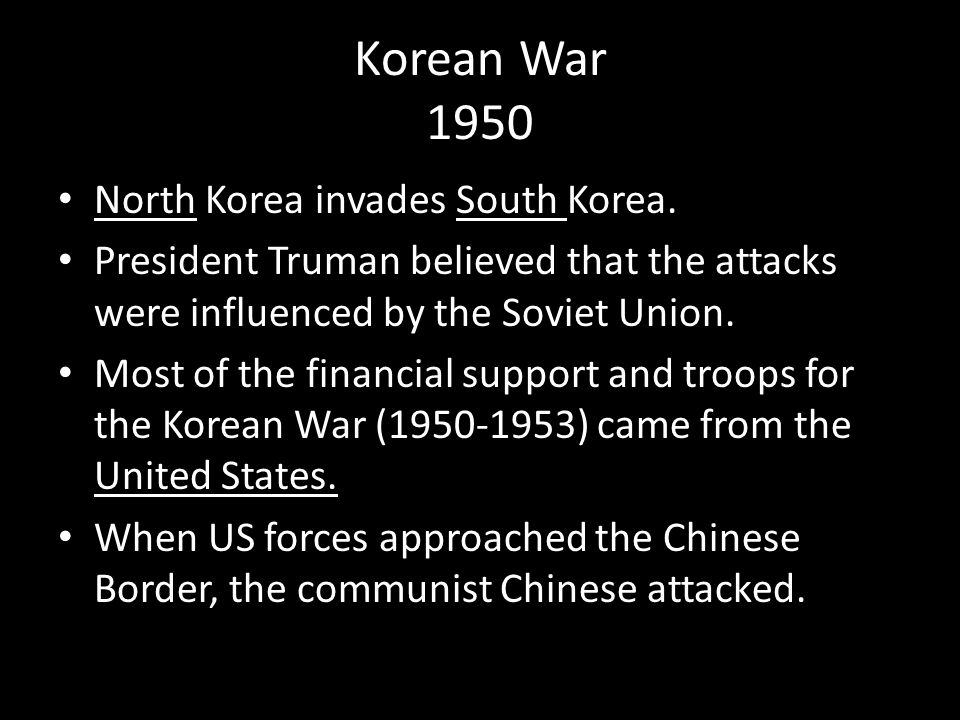 Korean War 1950 North Korea invades South Korea.