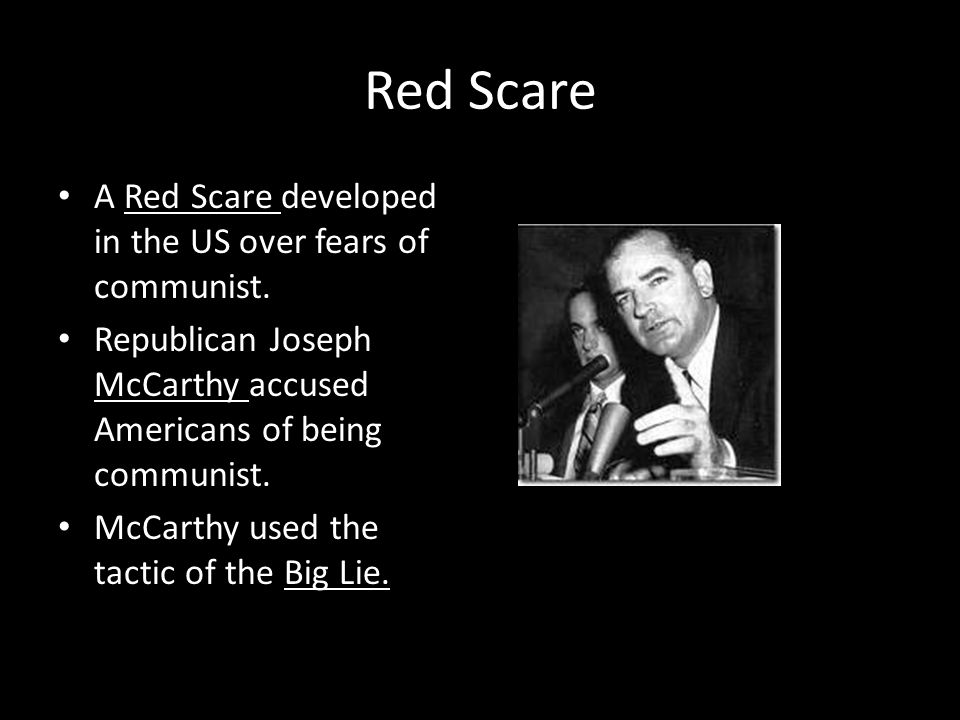 Red Scare A Red Scare developed in the US over fears of communist.