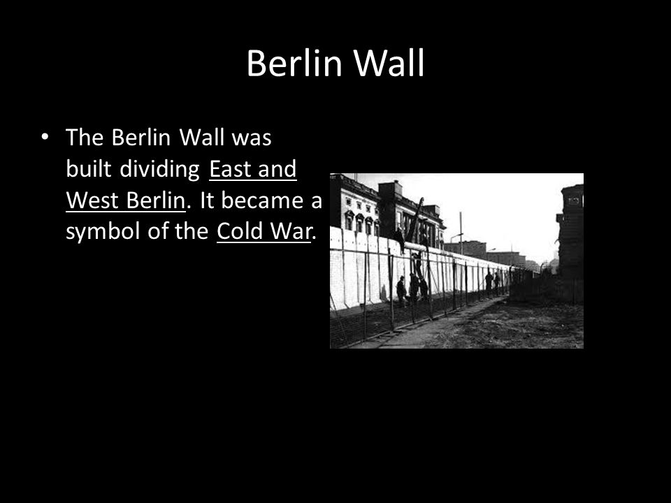 Berlin Wall The Berlin Wall was built dividing East and West Berlin.