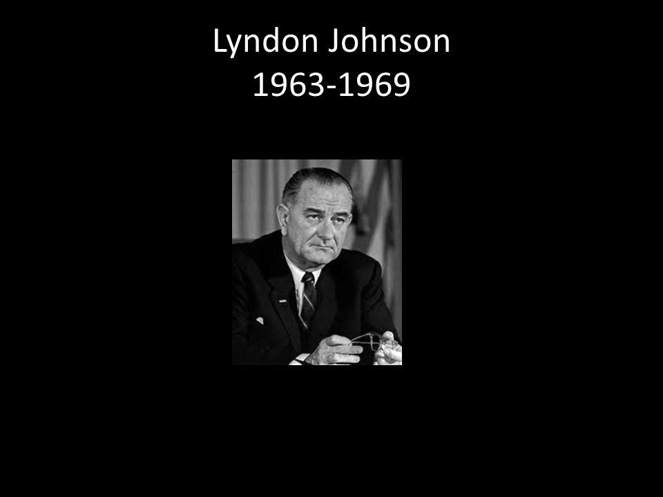 Lyndon Johnson 1963-1969