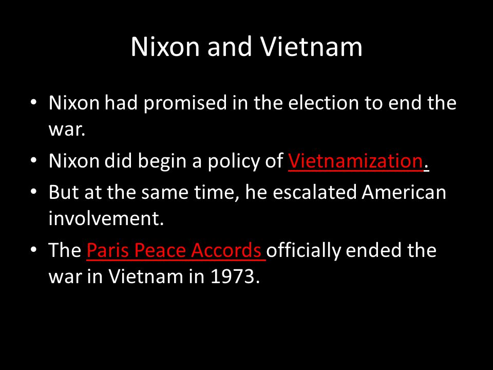 Nixon and Vietnam Nixon had promised in the election to end the war.