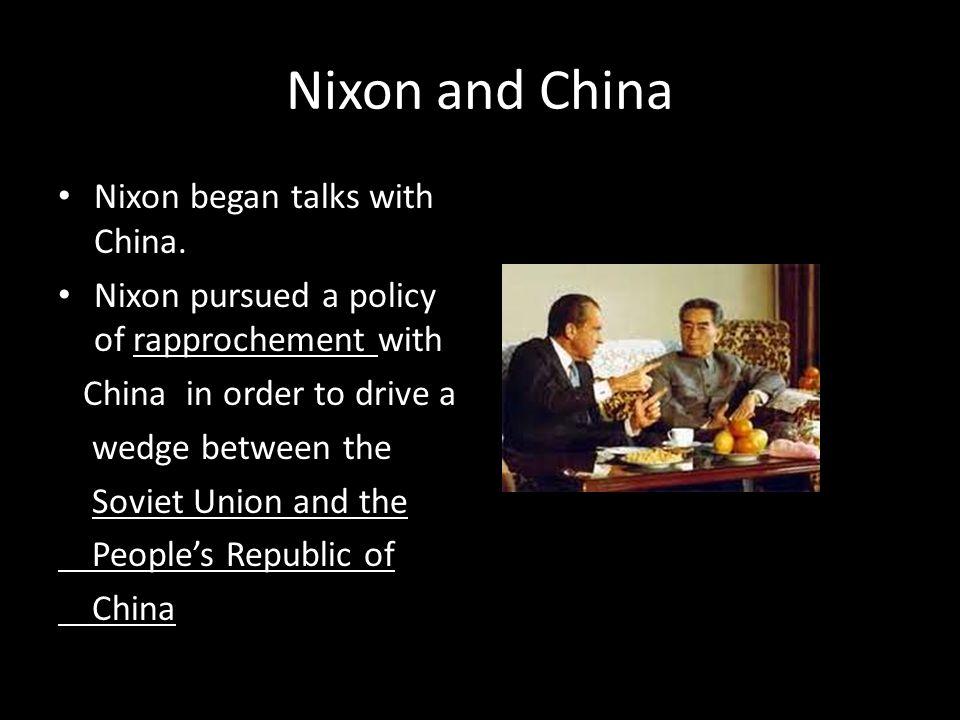 Nixon and China Nixon began talks with China.