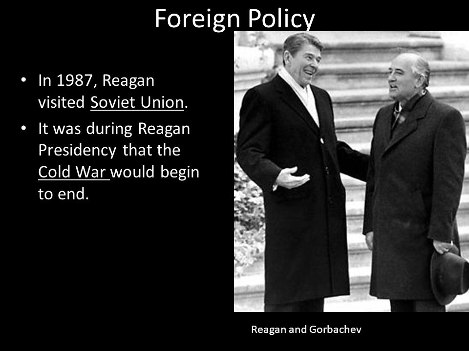 Foreign Policy In 1987, Reagan visited Soviet Union.