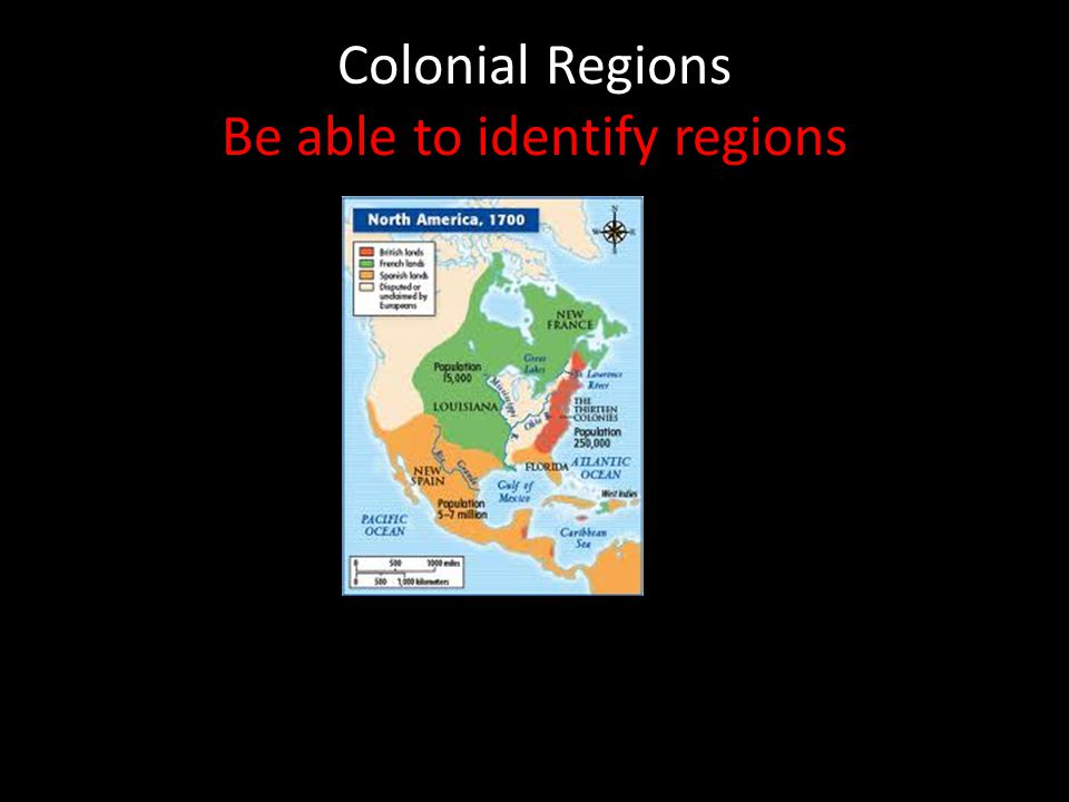 Colonial Regions Be able to identify regions