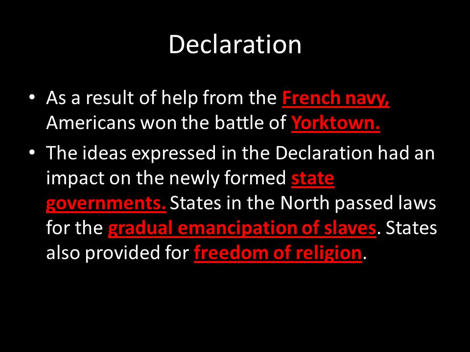 Declaration As a result of help from the French navy, Americans won the battle of Yorktown.