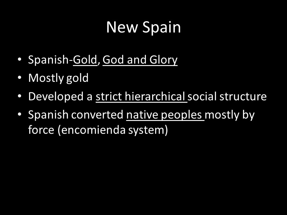 New Spain Spanish-Gold, God and Glory Mostly gold