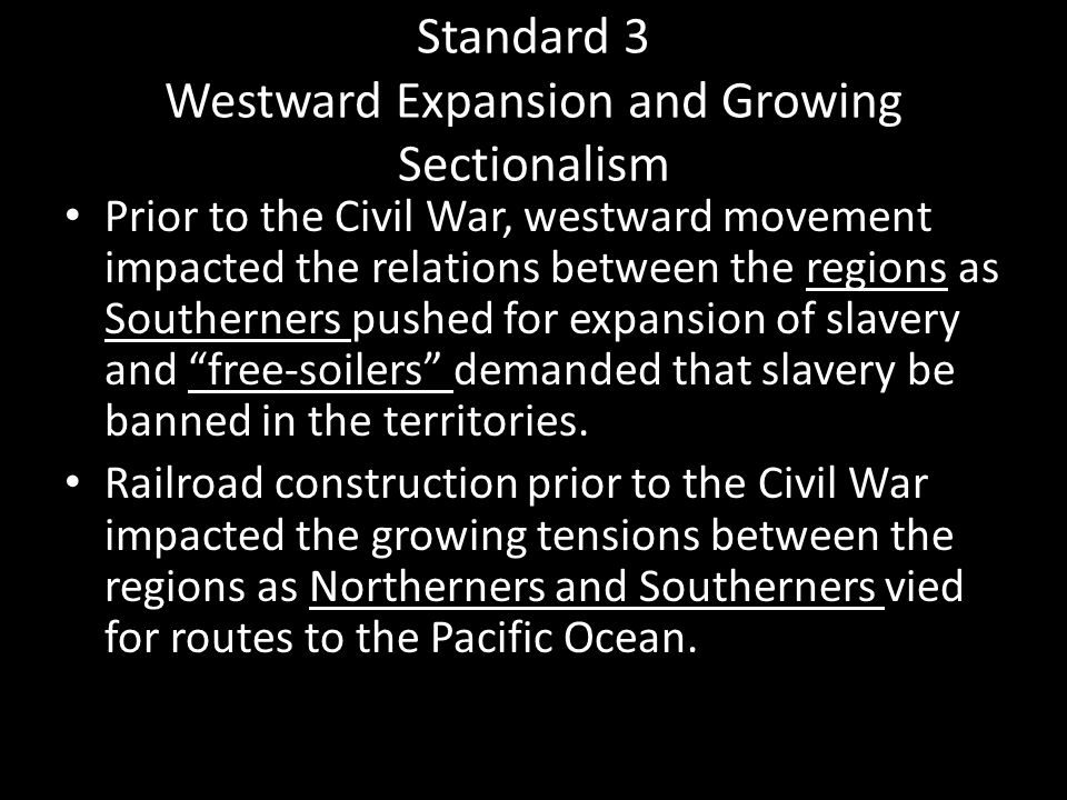 Standard 3 Westward Expansion and Growing Sectionalism